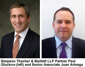 Simpson Thacher & Bartlett LLP Partner Paul Gluckow (left) and Senior Associate Juan Arteaga