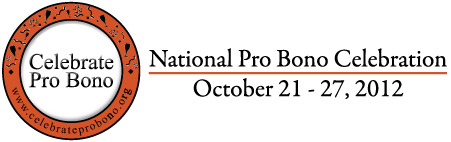 Celebrate Pro Bono - National Pro Bono Celebration, October 21-27, 2012